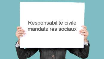 Responsabilité civile mandataires sociaux