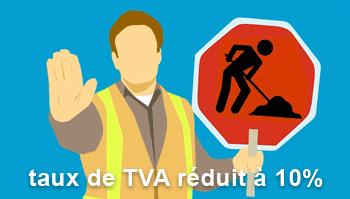 Taux de TVA à 10% pour les travaux