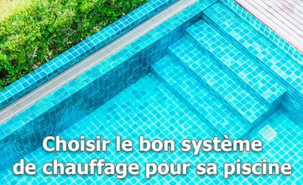 Choisir le bon système de chauffage pour sa piscine
