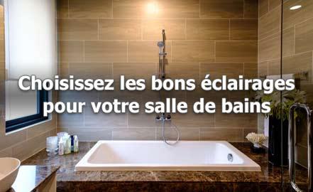 Choisissez les bons éclairages pour votre salle de bains
