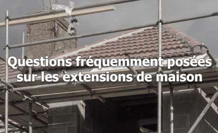 Questions fréquemment posées sur les extensions de maison