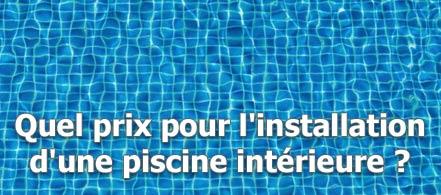 Quel prix pour l'installation d'une piscine intérieure ?