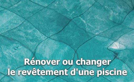Rénover ou changer le revêtement d'une piscine